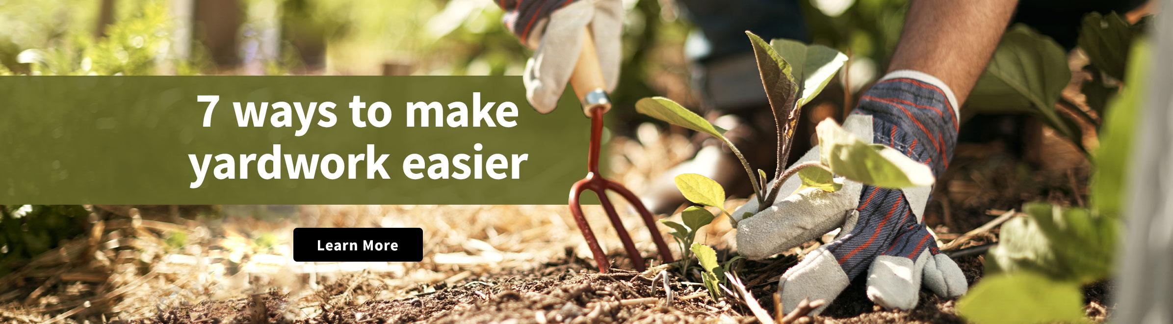 7 ways to make yardwork easier